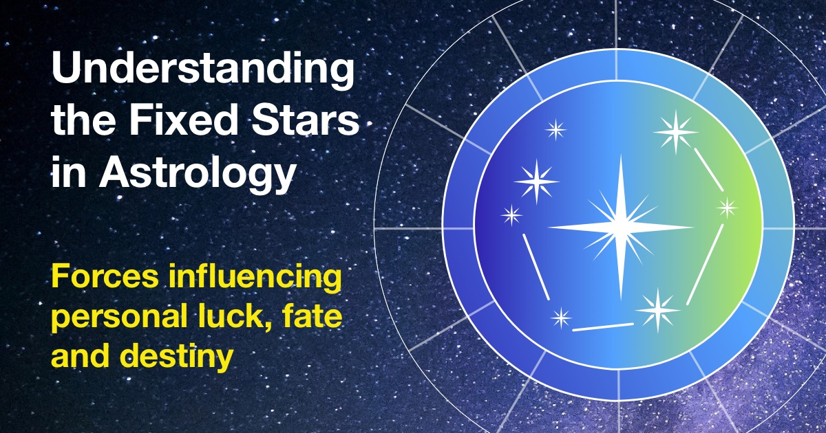 Understanding the role of Fixed Stars in astrology