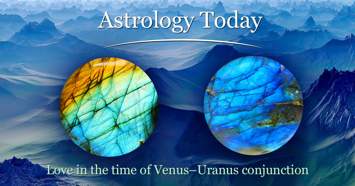 Astrology Today, astro news update, issue 013, Venus Uranus conjunction