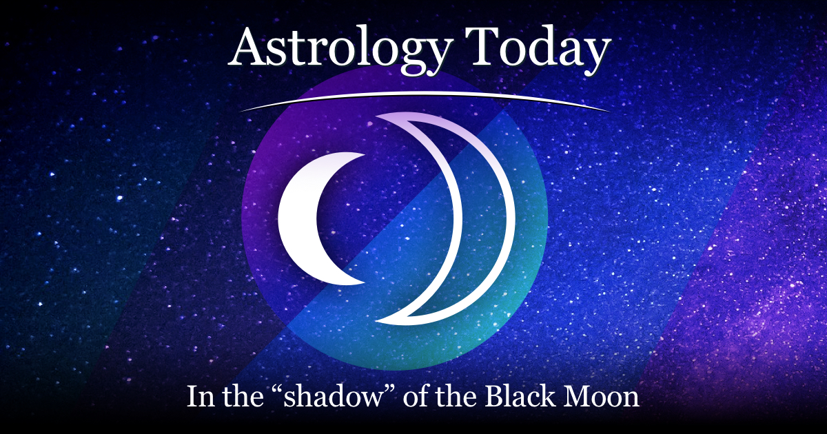 "Astrology Today, astro news update, issue 018, In the ""shadow"" of the Black Moon"