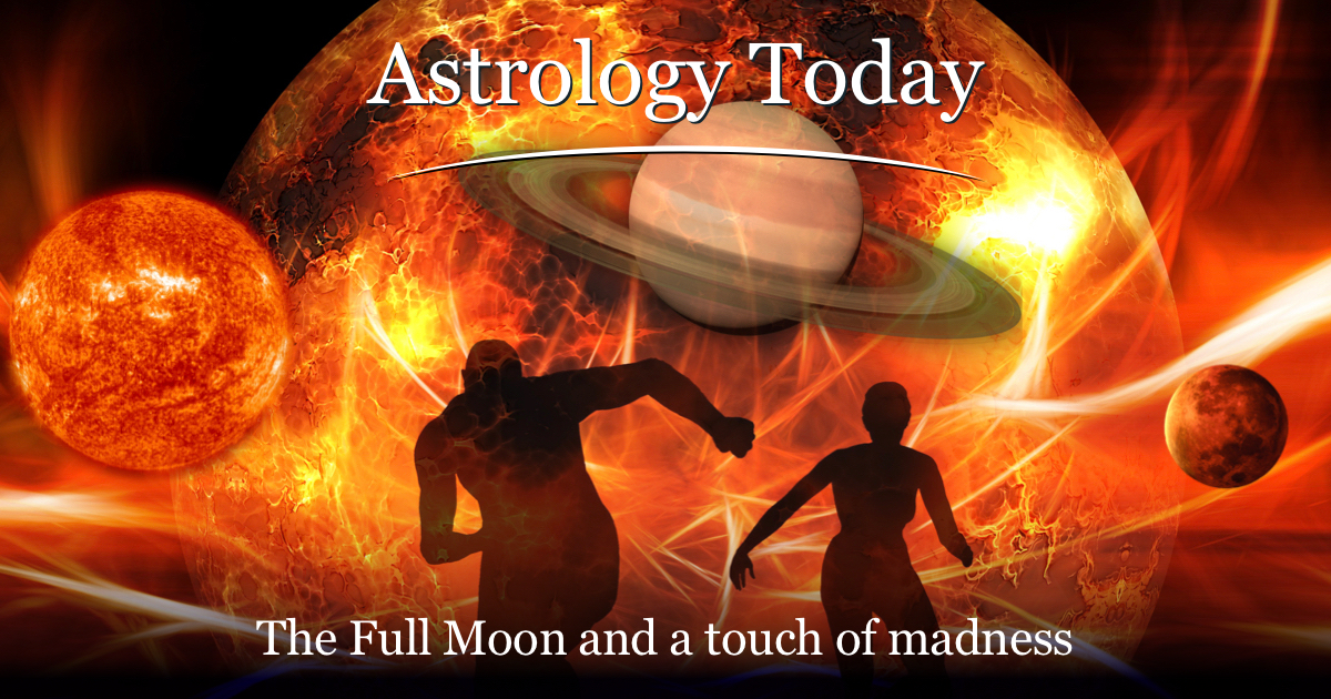 Astrology Today, astro news update,issue 030. Full Moon and a touch of madness